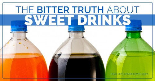 The Bitter Truth About Sweet Drinks | healthylivinghowto.com