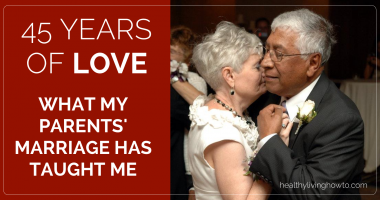 45 Years of Love. What My Parents' Marriage Has Taught Me | healthylivinghowto.com