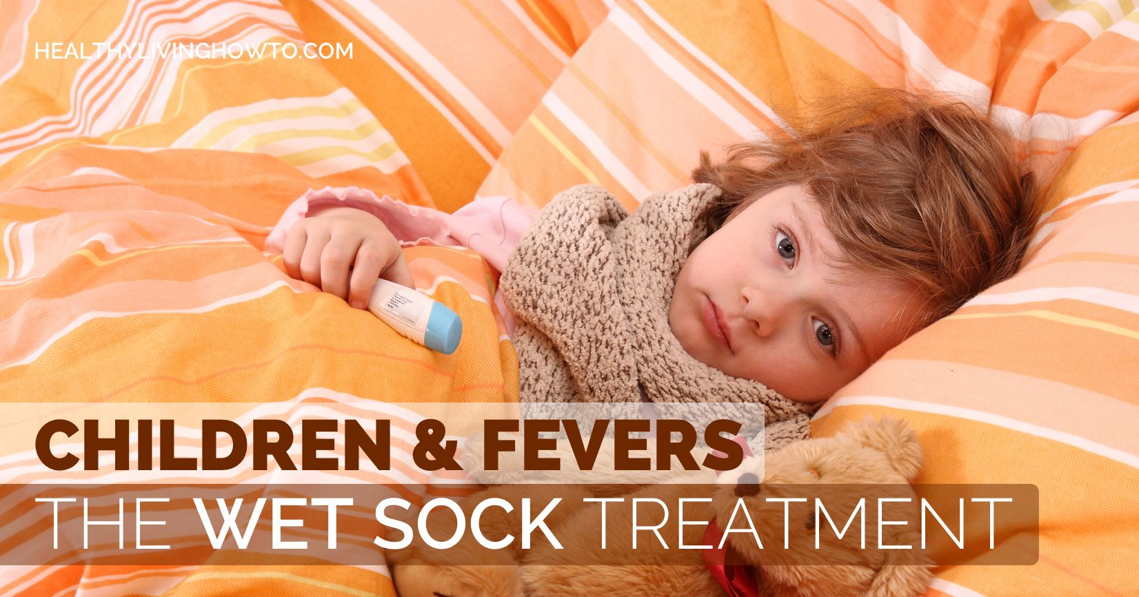 Children & Fevers. The Wet Sock Treatment | healthylivinghowto.com